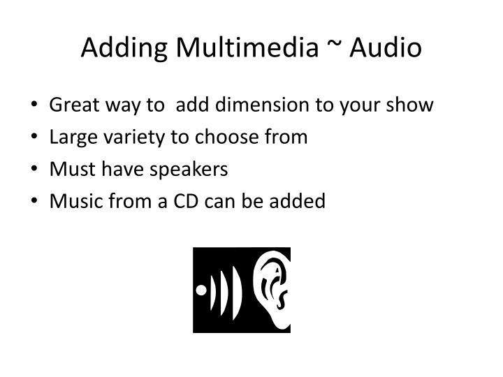 Adding Multimedia ~