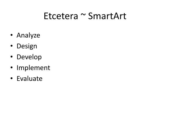 Etcetera ~ SmartArt