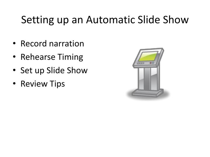 Setting up an Automatic Slide Show