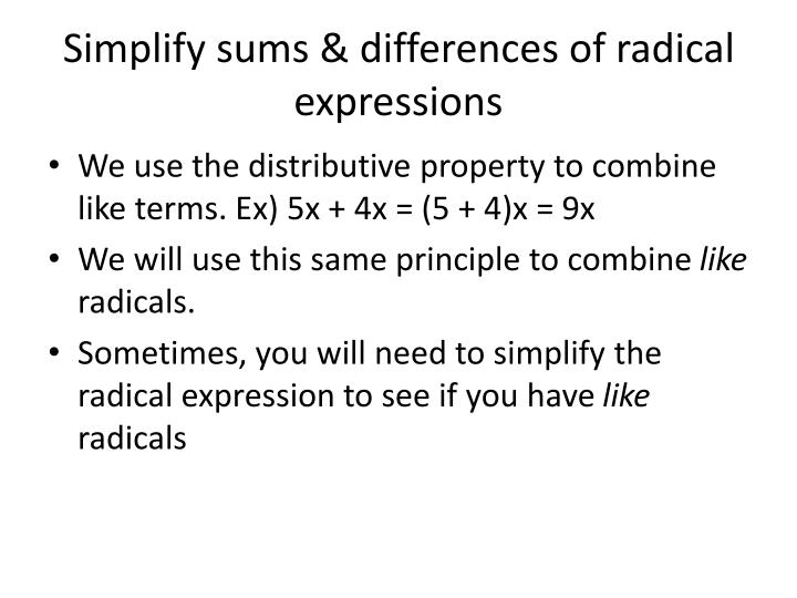 Simplify sums differences of radical expressions