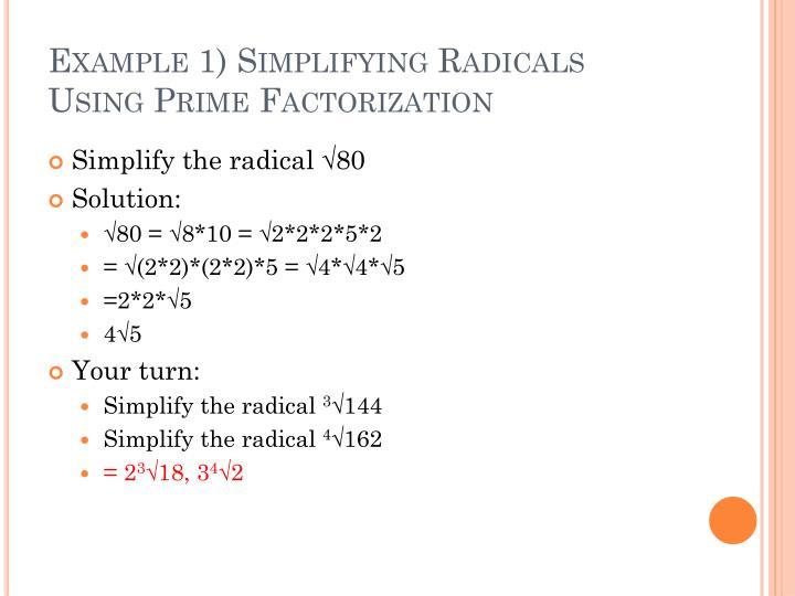 Example 1) Simplifying Radicals Using Prime Factorization