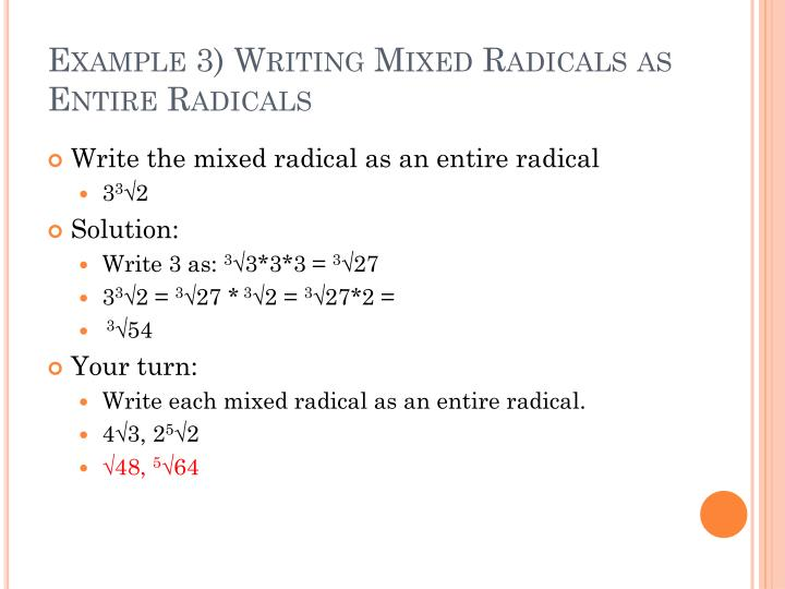 Example 3) Writing Mixed Radicals as Entire Radicals