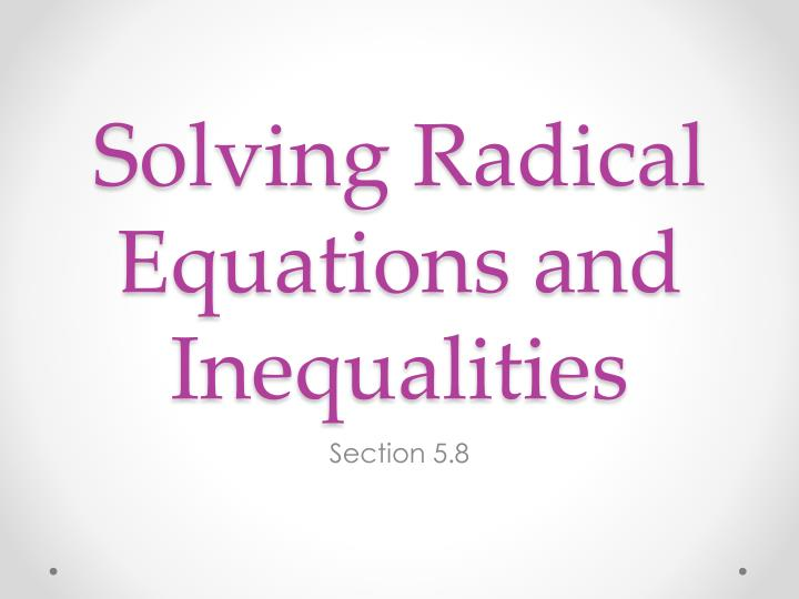 solving radical equations and inequalities n.