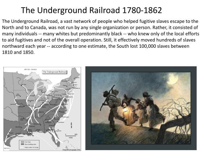 The Underground Railroad 1780-1862
