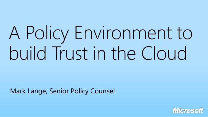 A Policy Environment