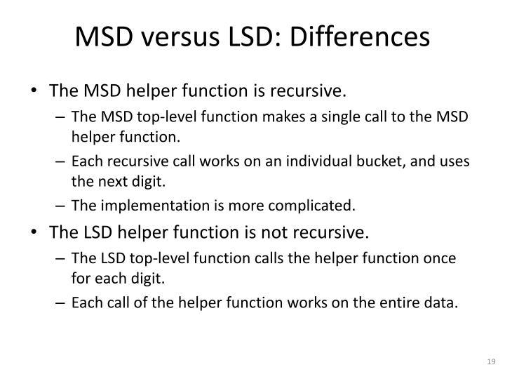 MSD versus LSD: