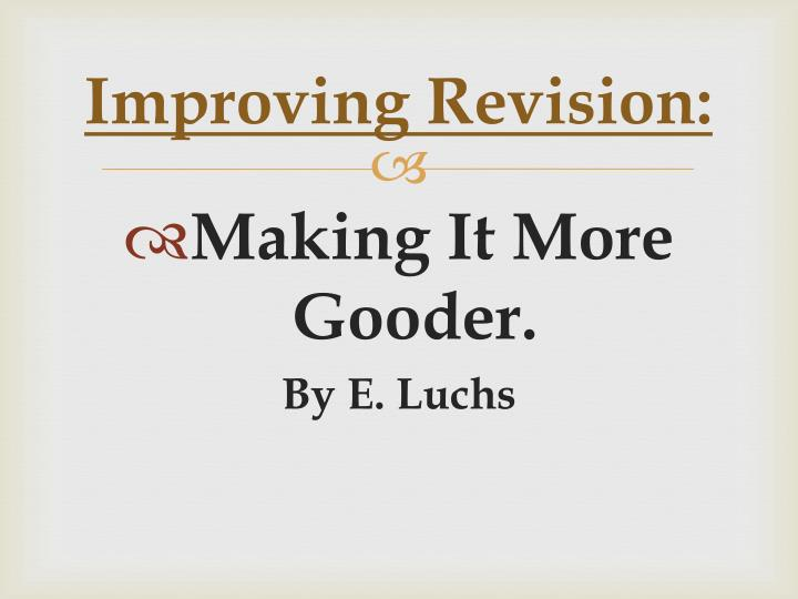 Improving revision