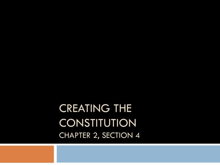 creating the constitution chapter 2 section 4