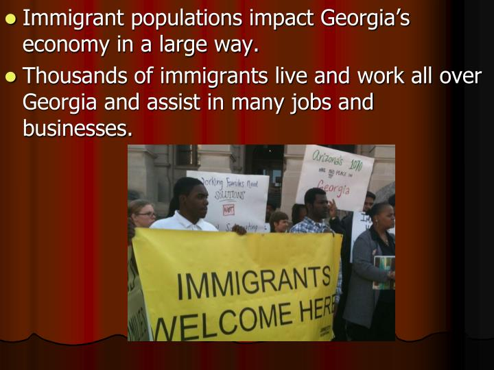 Immigrant populations impact Georgia's economy in a large way.