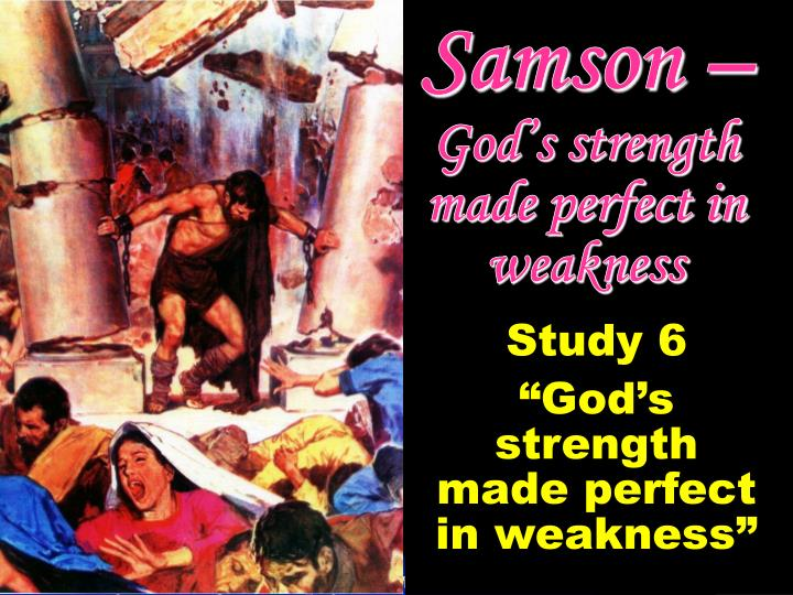samson god s strength made perfect in weakness n.
