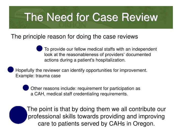 The Need for Case Review