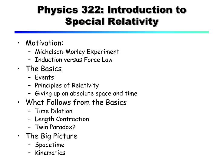 physics 322 introduction to special relativity n.