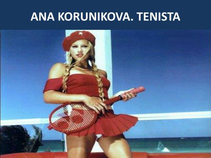 ANA KORUNIKOVA. TENISTA