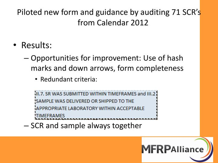 Piloted new form and guidance by auditing 71 SCR's from Calendar 2012