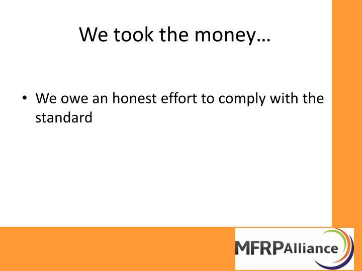 We took the money…