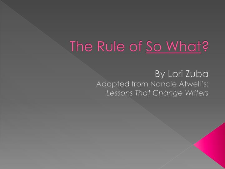 The rule of so what