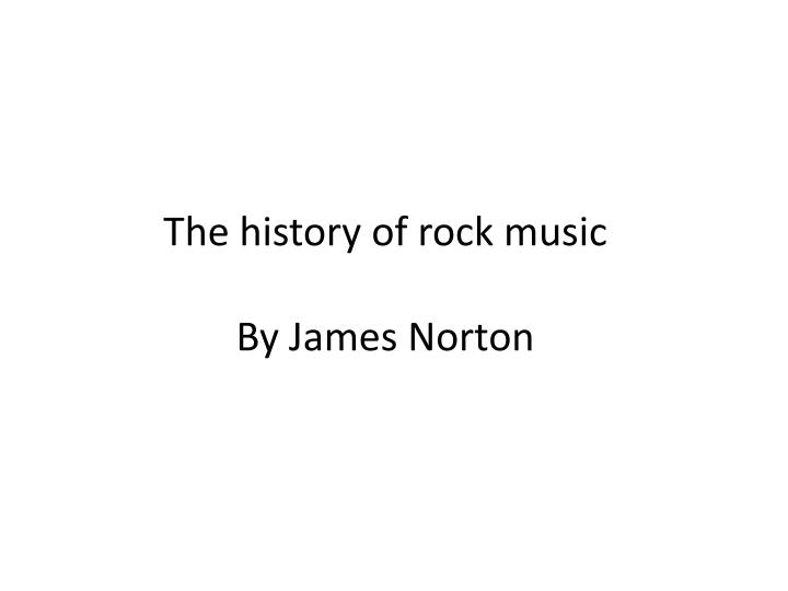 the history of rock music by james norton n.