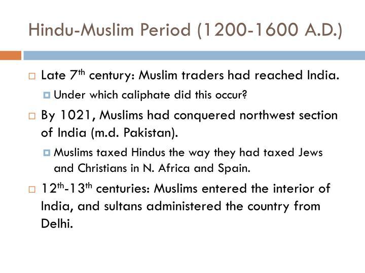 Hindu-Muslim Period (1200-1600 A.D.)