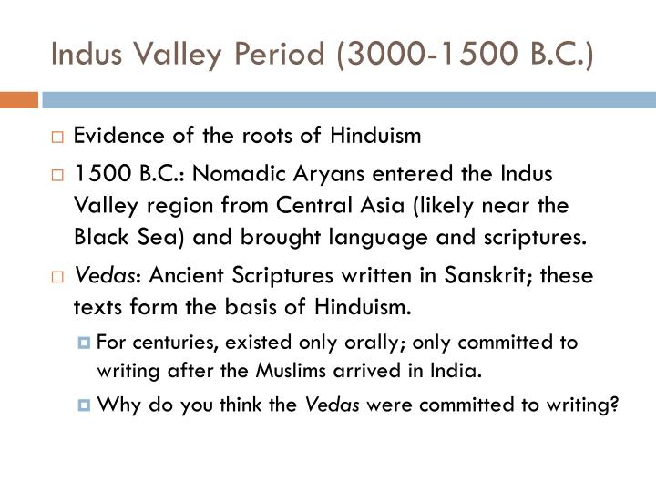 Indus Valley Period (3000-1500 B.C.)