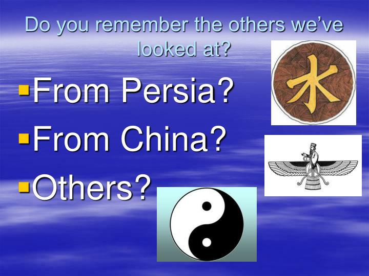 Do you remember the others we've looked at?