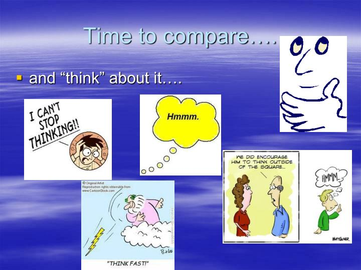 Time to compare….