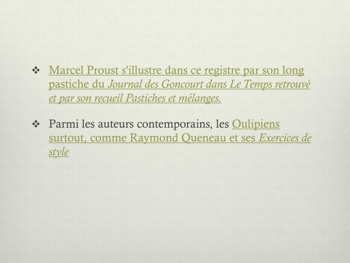 Marcel Proust s'illustre dans ce registre par son long pastiche du