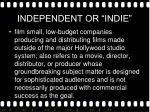 independent or indie