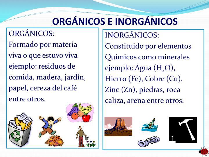 ORGÁNICOS E INORGÁNICOS