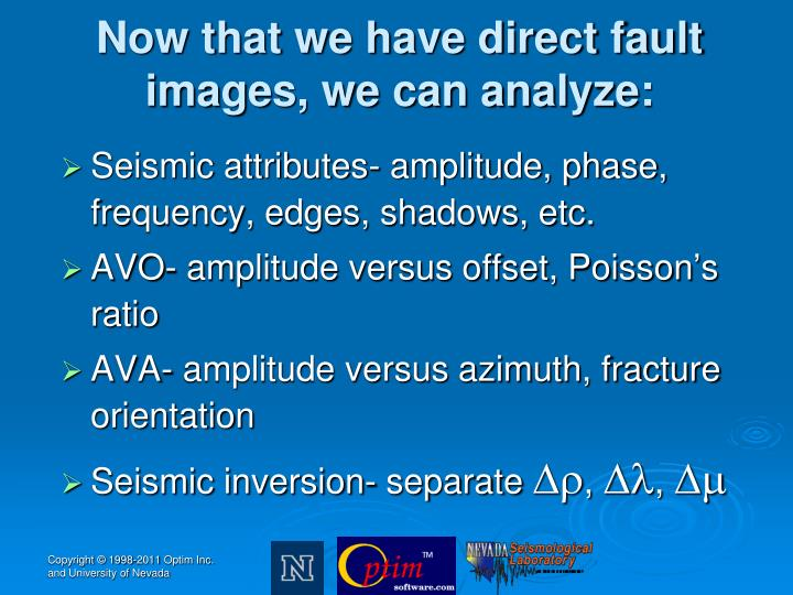 Now that we have direct fault images, we can analyze: