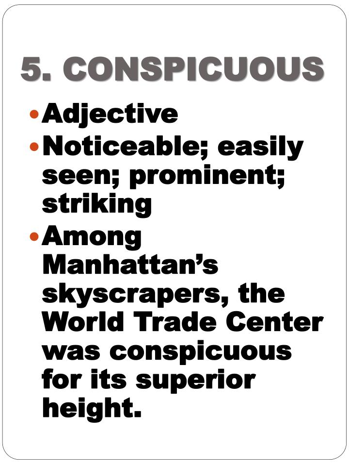 5. CONSPICUOUS