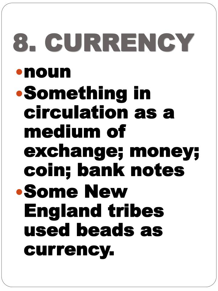 8. CURRENCY
