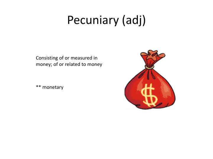 Pecuniary (
