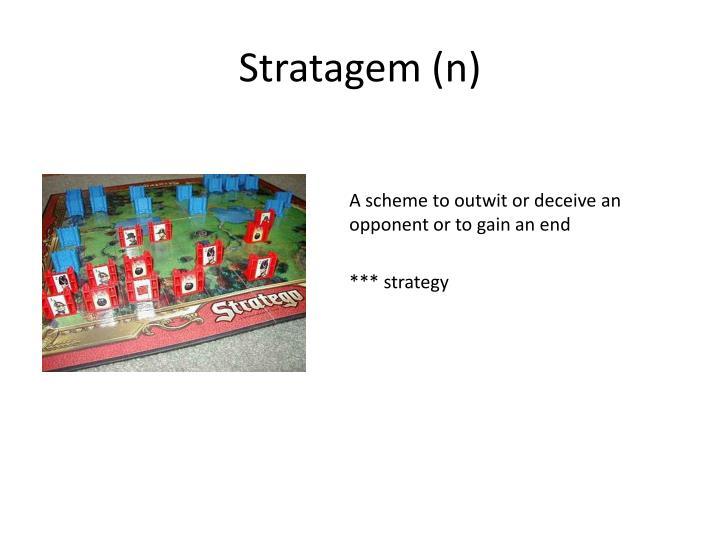 Stratagem (n)