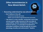 other inconsistencies in new atheist beliefs