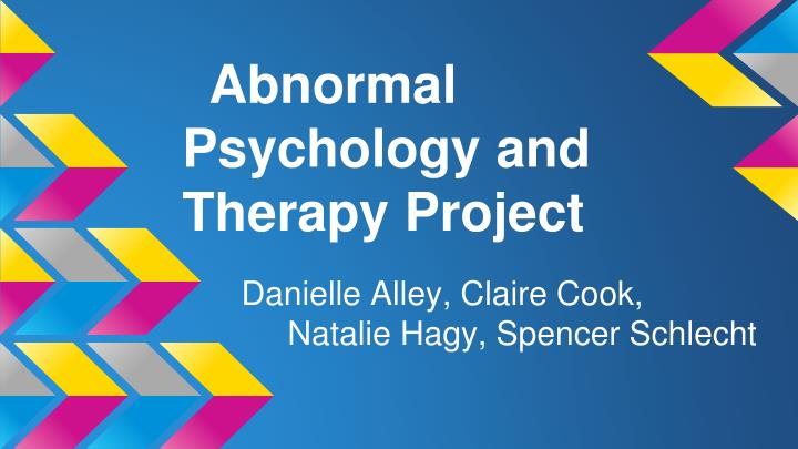 abnormal psychology and therapy project n.