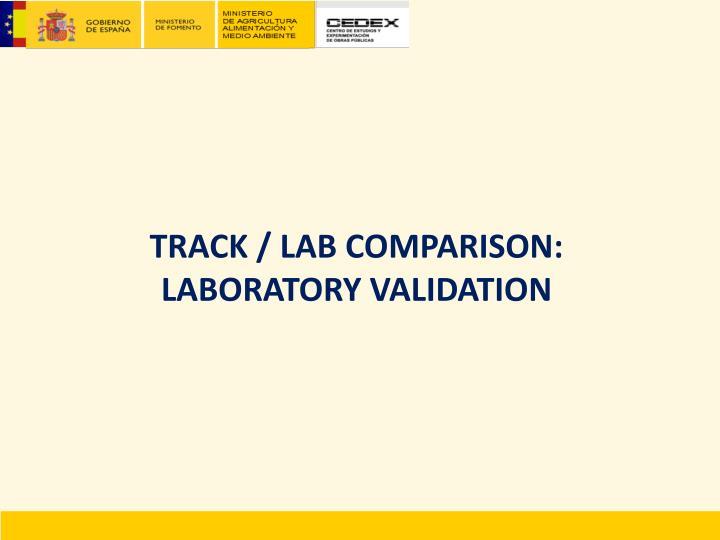 TRACK / LAB COMPARISON:
