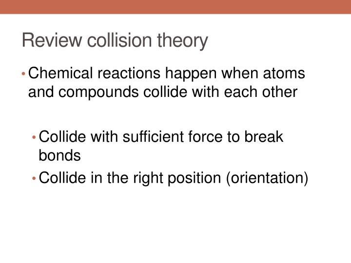 Review collision theory