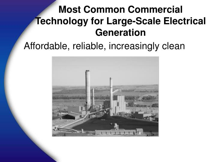 Most Common Commercial Technology for Large-Scale Electrical Generation