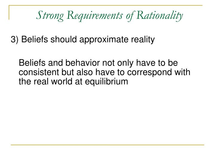 Strong Requirements of Rationality