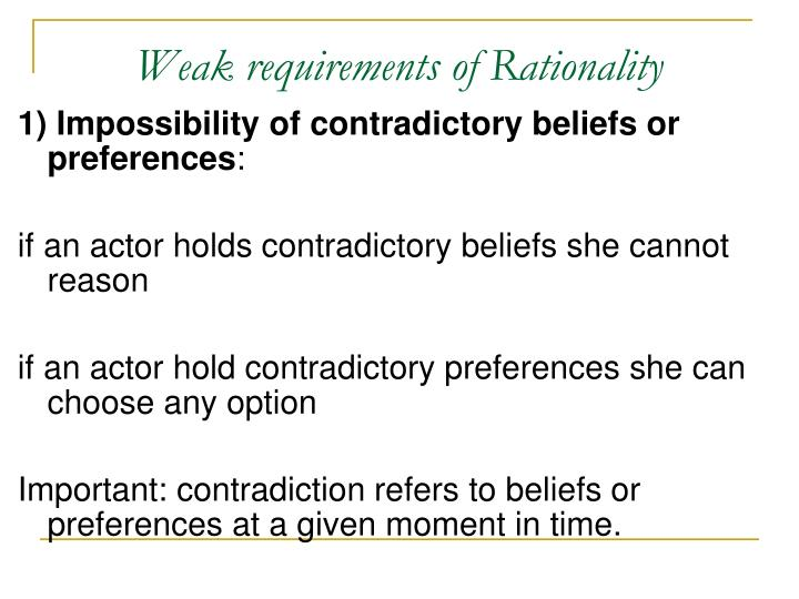 Weak requirements of Rationality