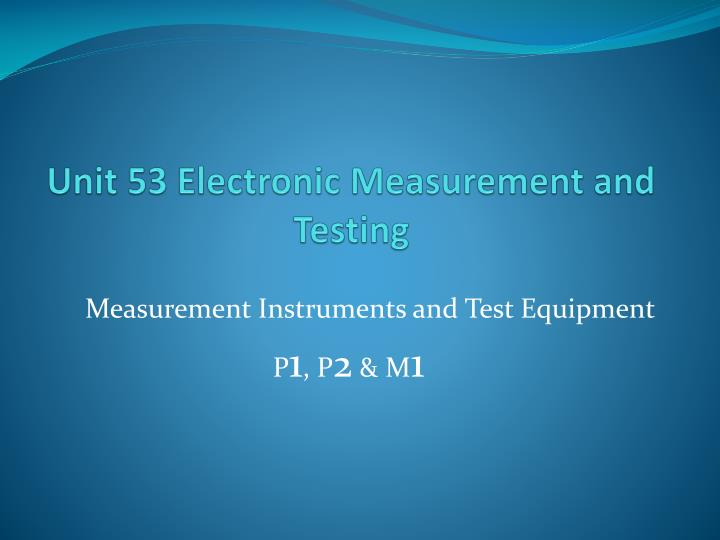 unit 53 electronic measurement and testing n.