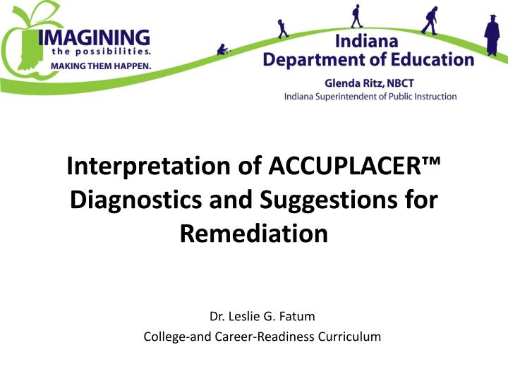 Interpretation of accuplacer diagnostics and suggestions for remediation