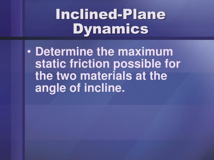 Inclined-Plane Dynamics