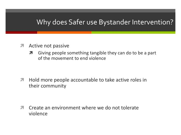 Why does Safer use Bystander Intervention?