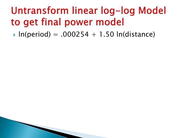 Untransform linear log-log Model to get final power model