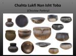 chahta lukfi nan isht toba choctaw pottery