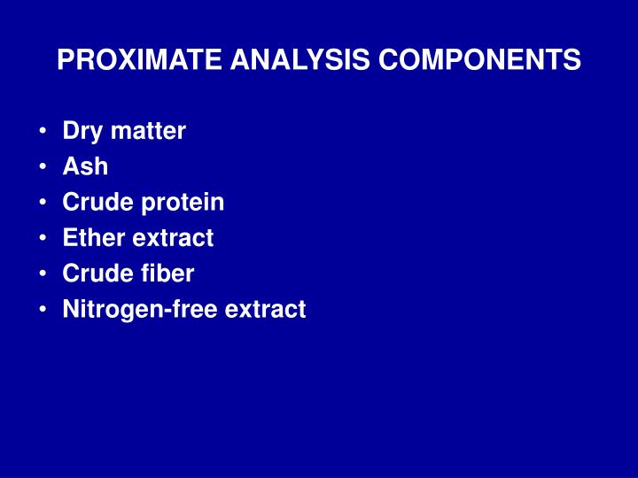 PROXIMATE ANALYSIS COMPONENTS