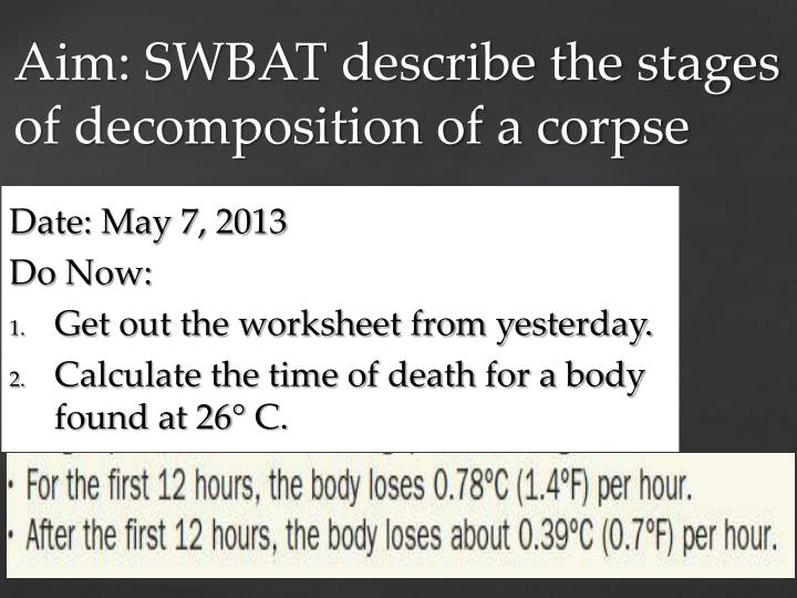 aim swbat describe the stages of decomposition of a corpse n.