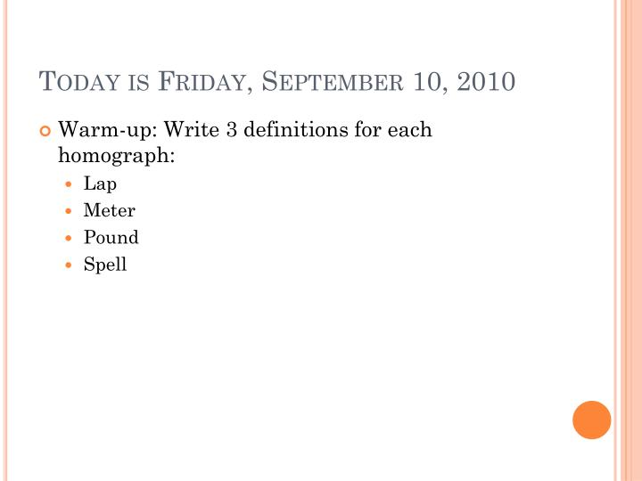 Today is Friday, September 10, 2010