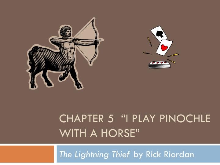 Chapter 5 i play pinochle with a horse